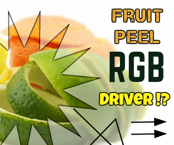 Fruit Peel RGB LED Driver!