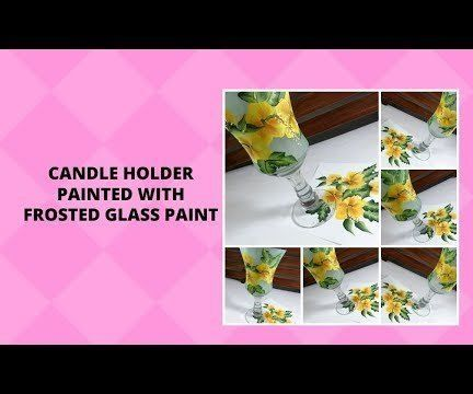CANDLE HOLDER PAINTED WITH FROSTED GLASS PAINT