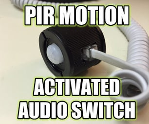PIR Motion Activated Audio Switch