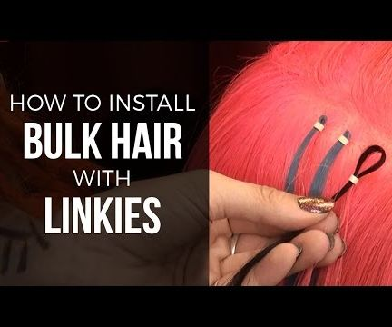 DIY How to Install Bulk Human and Synthetic Hair With Linkies