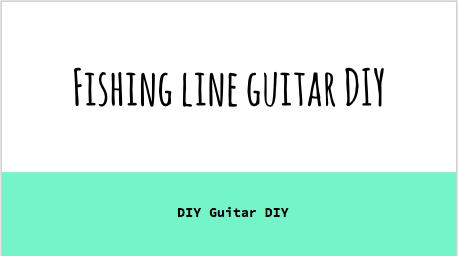 DIY Fishing Line Guitar