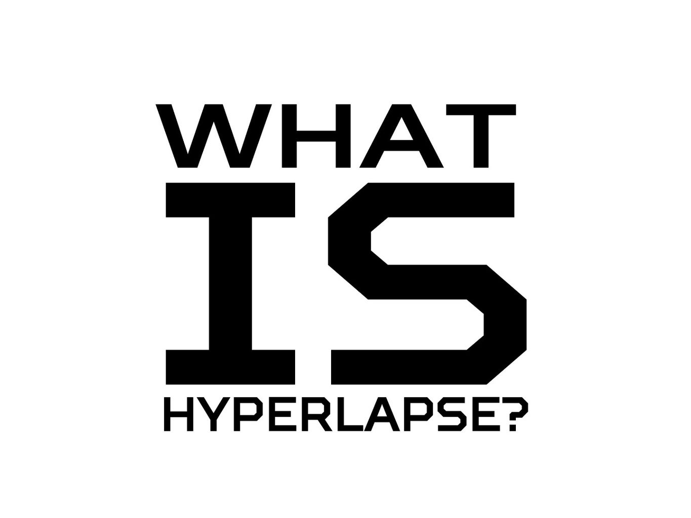 What Is Hyperlapse?