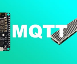 MAX7219 LED Matrix MQTT Using Esp8266