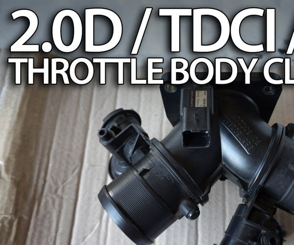 Clean Throttle Body in 2.0 Diesel Engine (Volvo, Ford, Peugeot, Citroen)