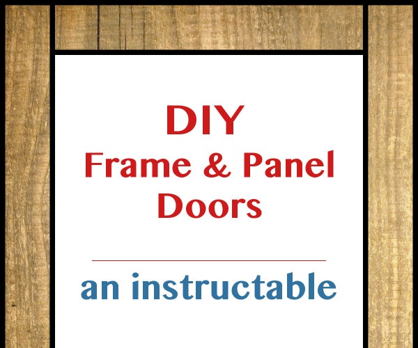 A DIY Guide to Frame and Panel Doors