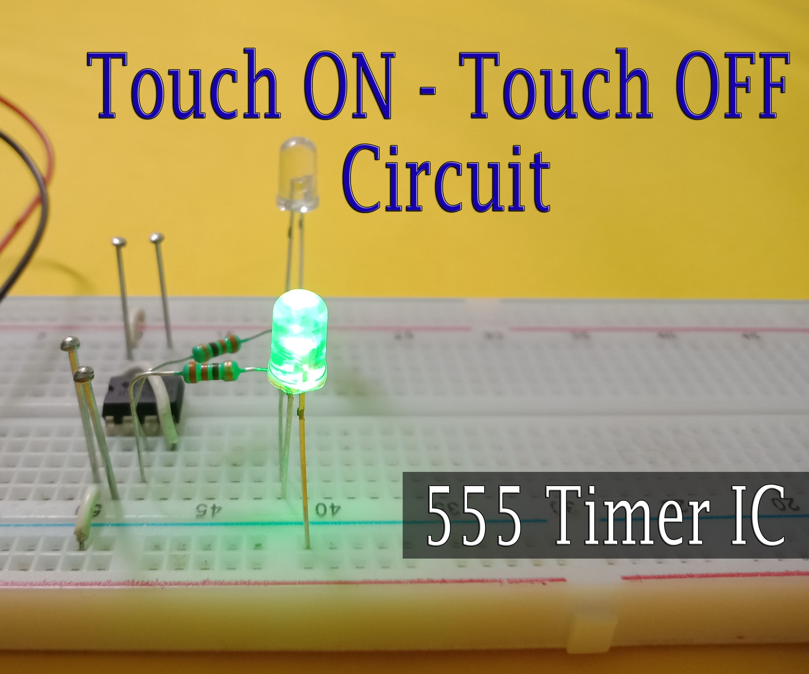 Touch ON - Touch OFF Circuit + Touch Toggle Circuit