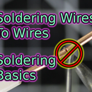 Soldering Wires to Wires | Soldering Basics