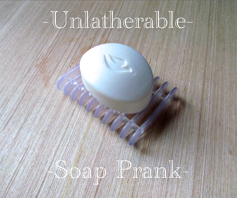 Unlatherable Soap Prank