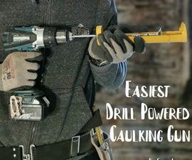 Easiest Drill Powered Caulking Gun