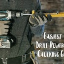 Easiest Drill Powered Caulking Gun