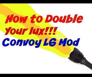 How to Double Your Lux in a Flashight! a Convoy L6 Mod!