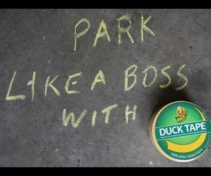 PARK LIKE a BOSS WITH DUCT TAPE