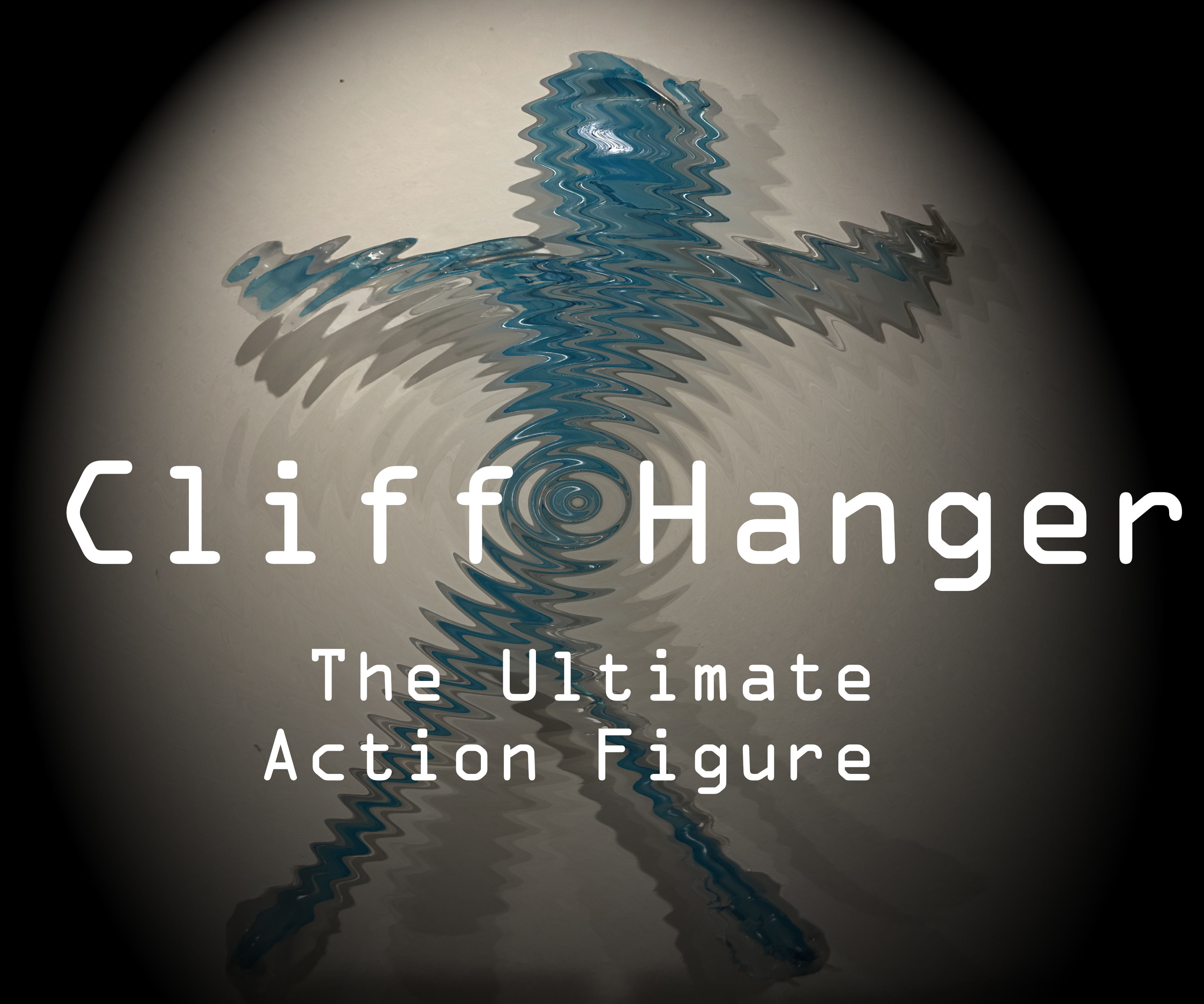 """Cliff Hanger"" the Ultimate Action Figure"