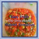 Easy Fresh Un-Processed Stewed Tomatoes