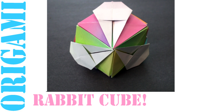 How to make an Origami Rabbit Cube!