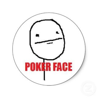 poker_face_meme_sticker-p217364371397583358z85xz_400.jpg
