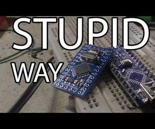 """Stupid"" Way to Flash Arduino"