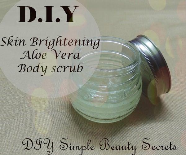 DIY Skin Brightening Aloe Vera Body Scrub I Homemade DIY Beauty