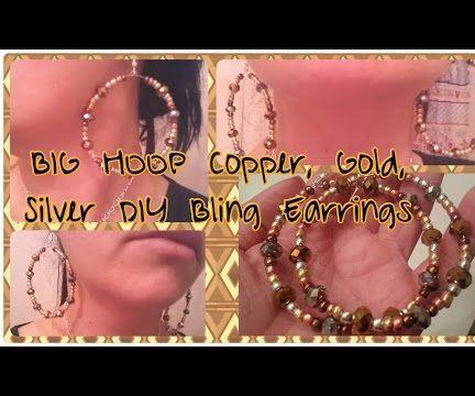 DIY Big Hoop Copper, Gold & Silver Bling Earrings