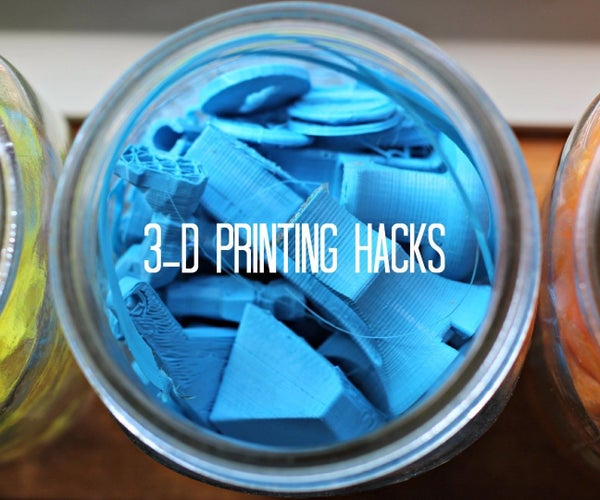3D Printing Hacks
