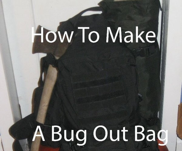 How to Make a Bug Out Bag (B.O.B.) or Long Term Survival Kit