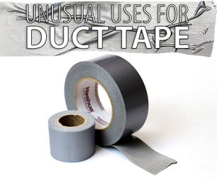 Unusual Uses for Duct Tape