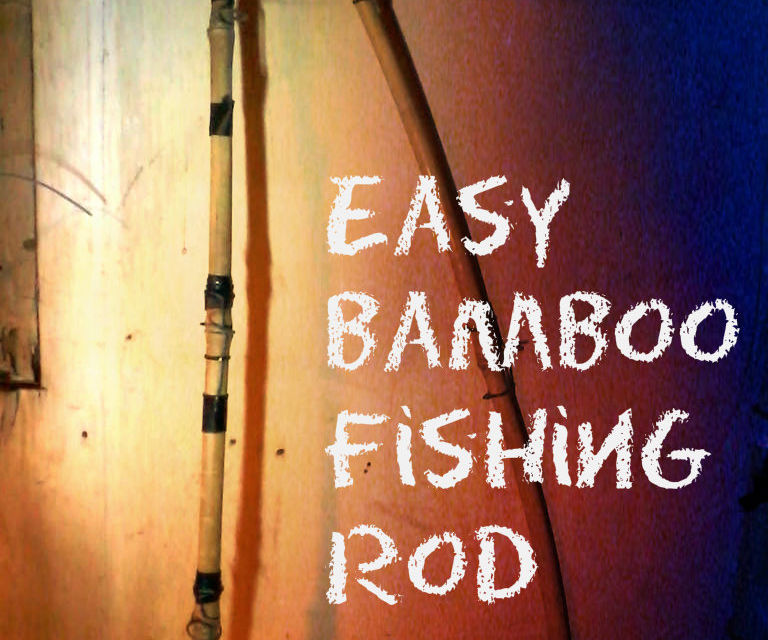 Easy Bamboo Fishing Rod