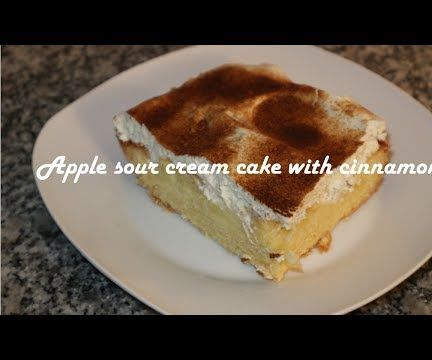 Apple Sour Cream Cake With Cinnamon Recipe