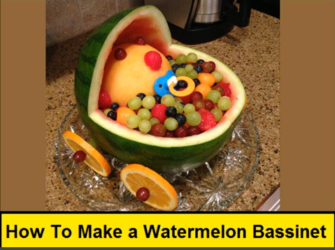 How To Make a Watermelon Bassinet