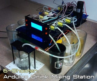 6-Shooter: Arduino Drink Mixing Station