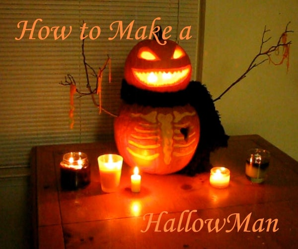 How to Make a HallowMan