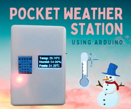 Pocket Weather Station Using Arduino | Your Self-Care Weather Assistant on the Go