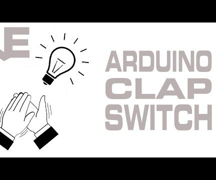 How to make Arduino Clap Switch