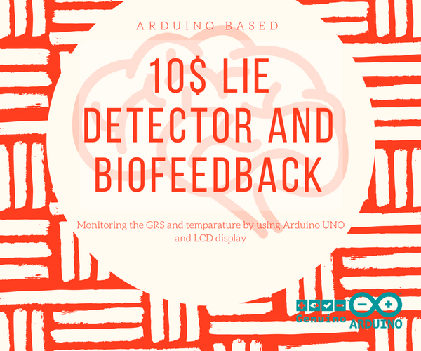 Lie Detector and Biofeedback Arduino Based
