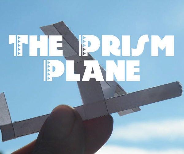 The Prism Plane
