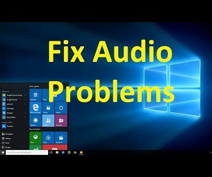 how to fix audio problems on windows 10/8/7!!