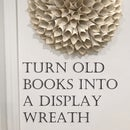 Turn Old Books Into a Display Wreath