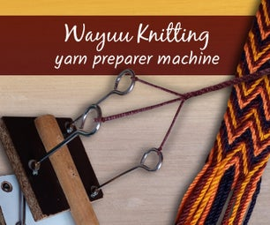 Wayuu Knitting Yarn Preparer Machine