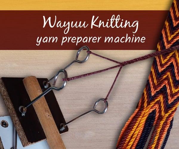Wayuu Knitting Yarn Preparer Machine