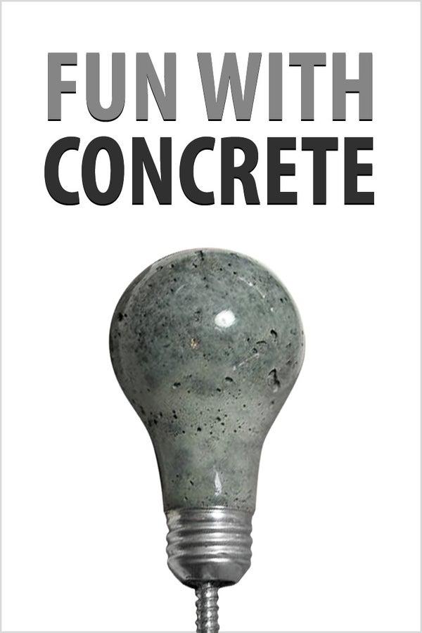 Fun With Concrete