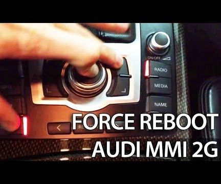 How to Force Reboot Audi MMI 2G (A4 A5 A6 A8 Q7)
