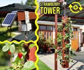 Solar Powered Rotating Strawberry Tower