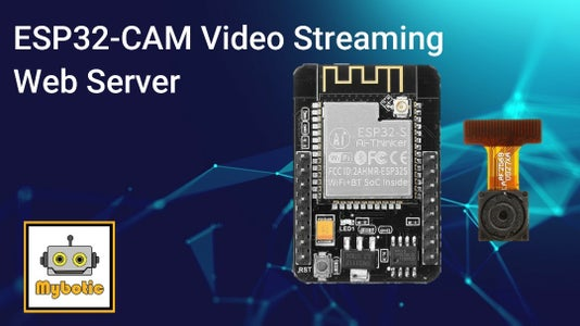 Tutorial : How to Use ESP32-CAM in Video Streaming Web Server