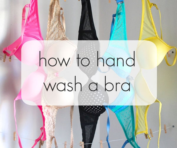 How to Hand Wash a Bra