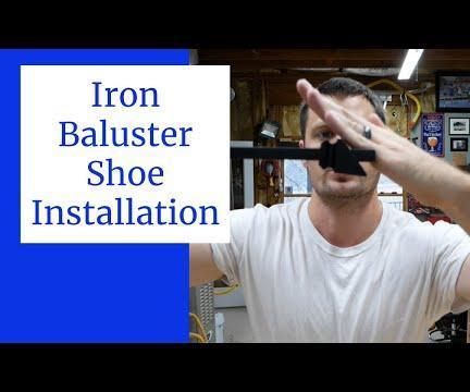 Iron Baluster Shoe Installation