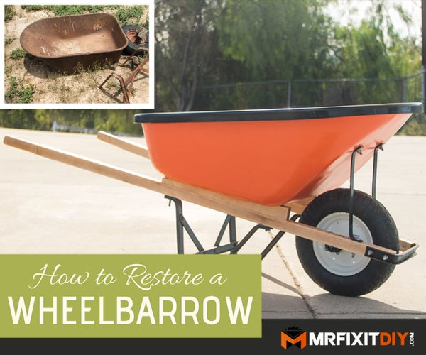 How to Restore an Old Wheelbarrow