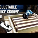 Adjustable Juice Groove Jig