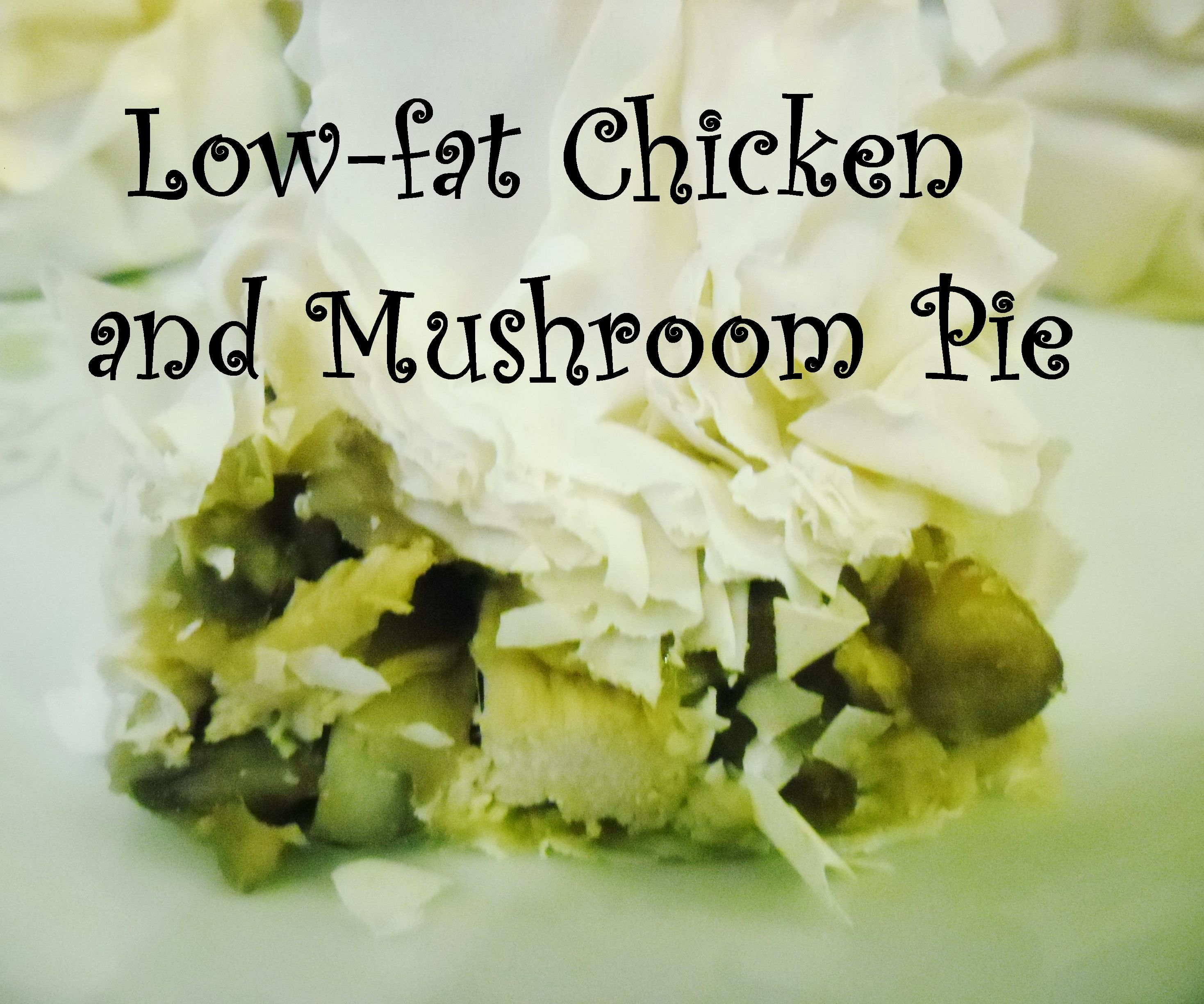 Low fat Chicken and Mushroom Pies