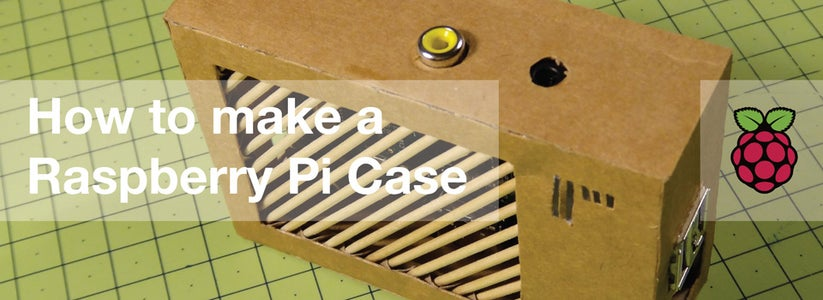 Modelling a Raspberry Pi Case - From Cardboard