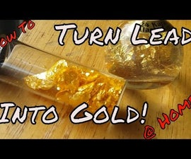 Turn Lead Into Gold, With Modern Alchemy